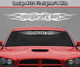 "Design #121 Firefighter's Wife - Windshield Window Tribal Flame Vinyl Sticker Decal Graphic Banner 36""x4.25""+"