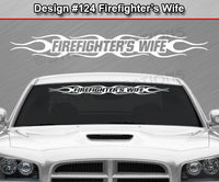 "Design #124 Firefighter's Wife - Windshield Window Flame Flaming Vinyl Sticker Decal Graphic Banner 36""x4.25""+"