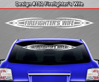"Design #150 Firefighter's Wife - Windshield Window Tribal Accent Vinyl Sticker Decal Graphic Banner 36""x4.25""+"