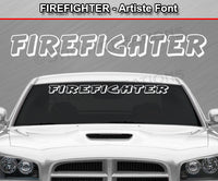 "Firefighter - Artiste Font - Windshield Window Vinyl Sticker Decal Graphic Banner Text Letters 36""x4.25""+"