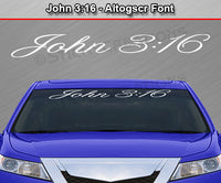 "John 3:16 - Altogscr Font - Windshield Window Vinyl Sticker Decal Graphic Banner Text Letters 36""x4.25""+"