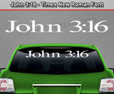 "John 3:16 - Times New Roman Font - Windshield Window Vinyl Sticker Decal Graphic Banner Text Letters 36""x4.25""+"
