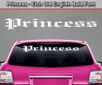 "Princess - Etch Old English Bold Font - Windshield Window Vinyl Sticker Decal Graphic Banner Text Letters 36""x4.25""+"