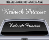 "Redneck Princess - Amaze Font - Windshield Window Vinyl Sticker Decal Graphic Banner Text Letters 36""x4.25""+"