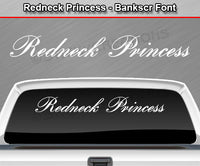 "Redneck Princess - Bankscr Font - Windshield Window Vinyl Sticker Decal Graphic Banner Text Letters 36""x4.25""+"