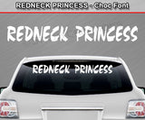"Redneck Princess - Choc Font - Windshield Window Vinyl Sticker Decal Graphic Banner Text Letters 36""x4.25""+"