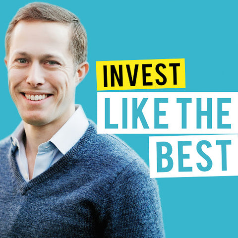 Invest Like the Best advanced finance podcast