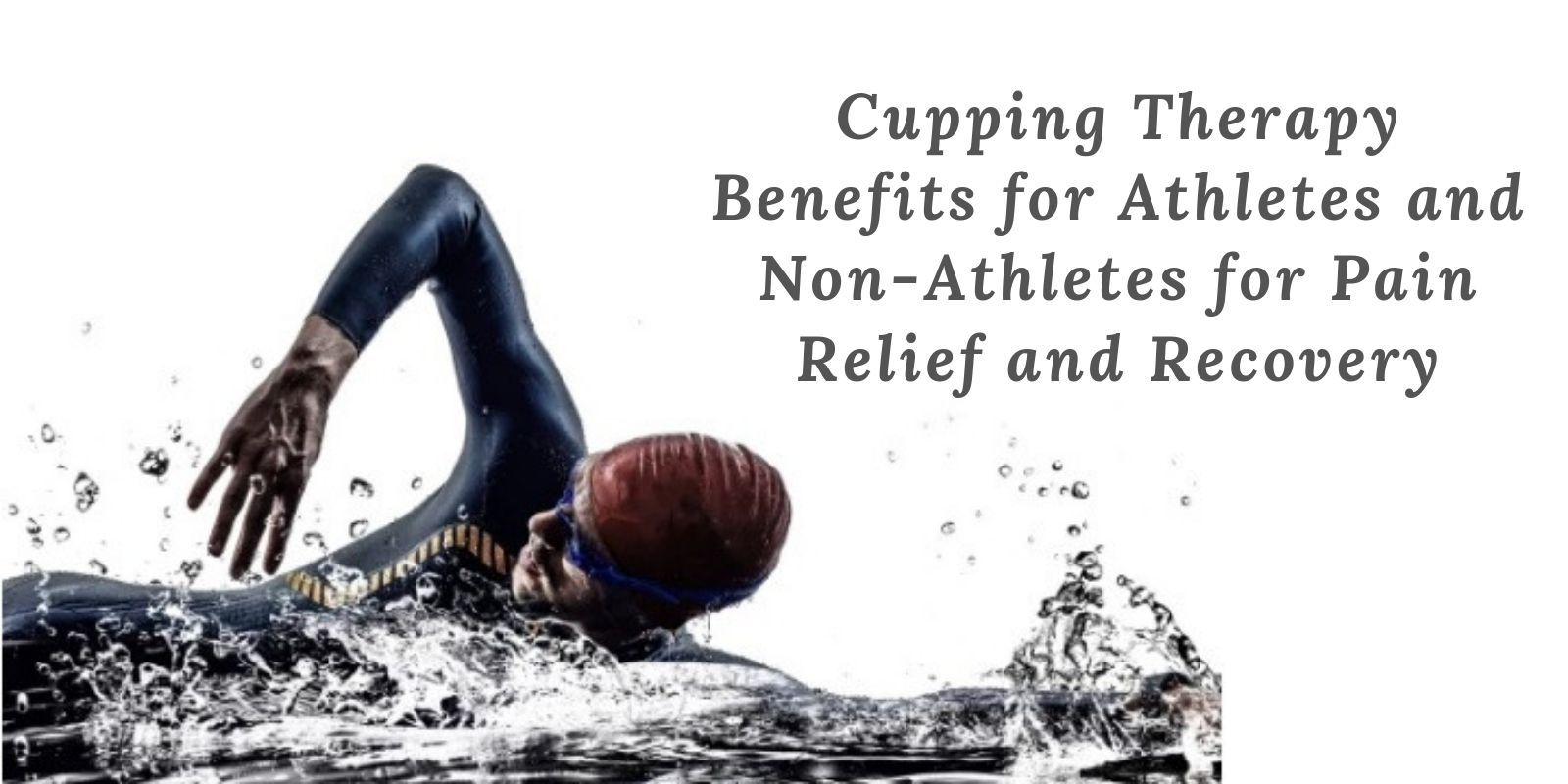 Cupping Therapy Benefits for Athletes and Non-Athletes for Pain Relief and Recovery