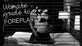 Womens Sex Tips and Advice - Guide to Foreplay