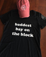BADDEST BAY ON THE BLOCK | Tee