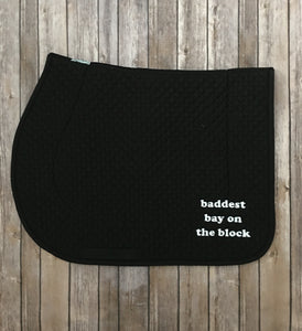 BADDEST BAY ON THE BLOCK | saddle pad