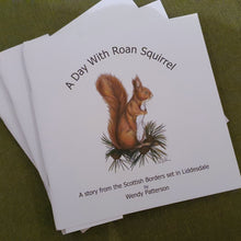 A Day with Roan Squirrel - A story from the Scottish Borders by Wendy Patterson