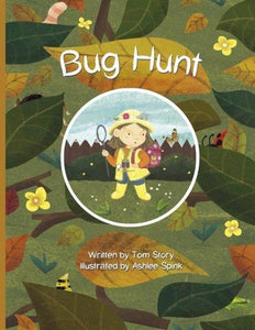Bug Hunt by Tom Story and Ashlee Spink