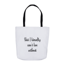Shit I literally Can't Live Without Tote Bag