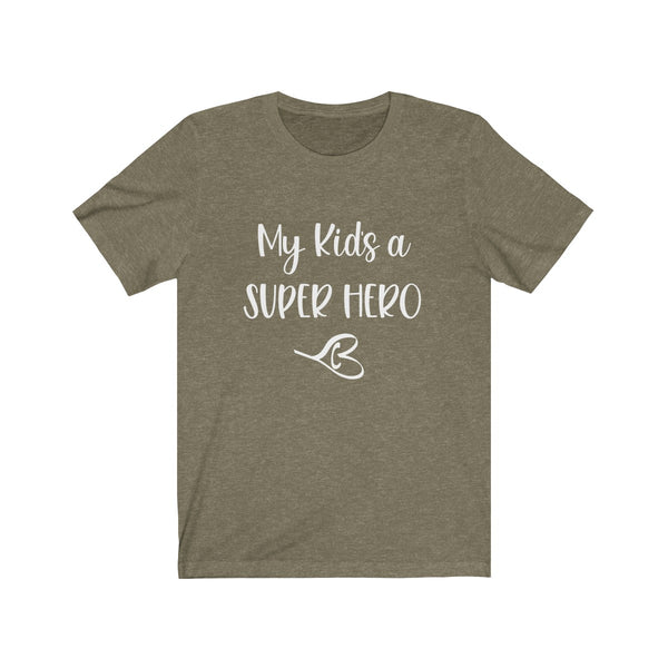 My Kid's A Super Hero Unisex Jersey Tee