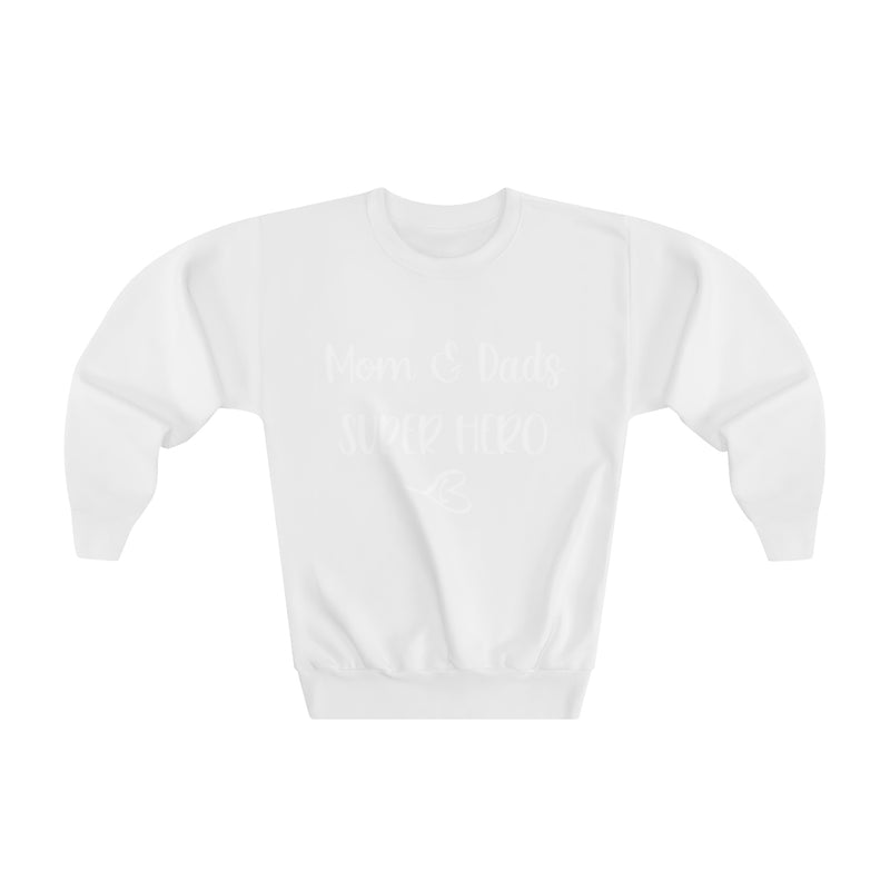Mom & Dad's Super Hero Youth Crewneck Sweatshirt