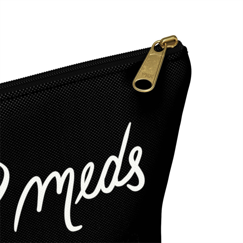 My Meds Accessory Pouch w T-bottom