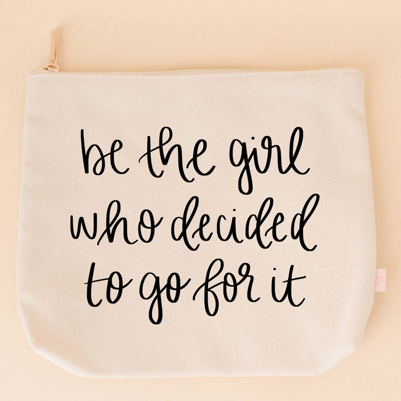 Be The Girl Who Decided To Go For It Makeup Bag-Cosmetic Bag-Sweet Water Decor-Sweet Water Decor-Motivational-Chic-Rustic-Home-Office-Decor-Hand-Lettered-Wholesale