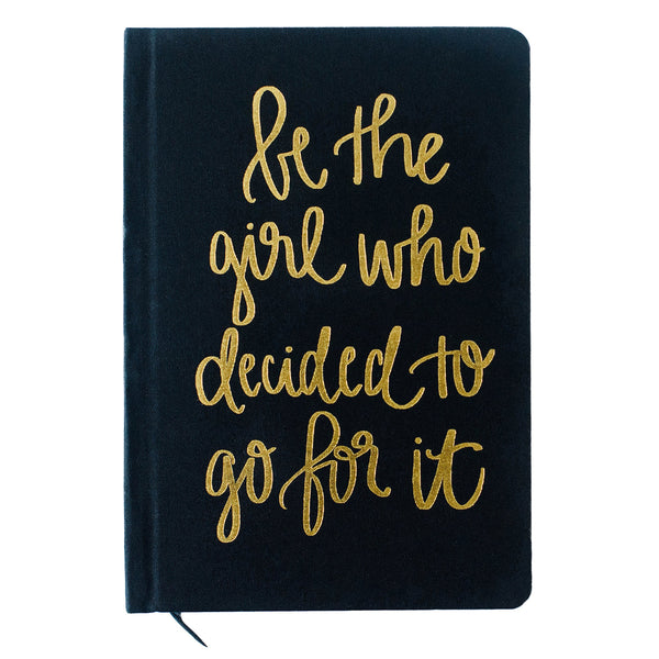 Be The Girl Who Decided To Go For It Black and Gold Fabric Journal-Notebooks-Sweet Water Decor-Sweet Water Decor-Motivational-Chic-Rustic-Home-Office-Decor-Hand-Lettered-Wholesale