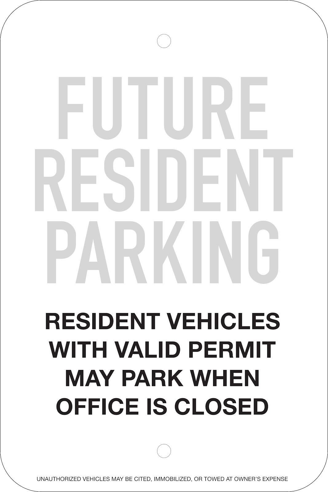 Future Resident/Resident Parking Sign: Option #1, 12x18