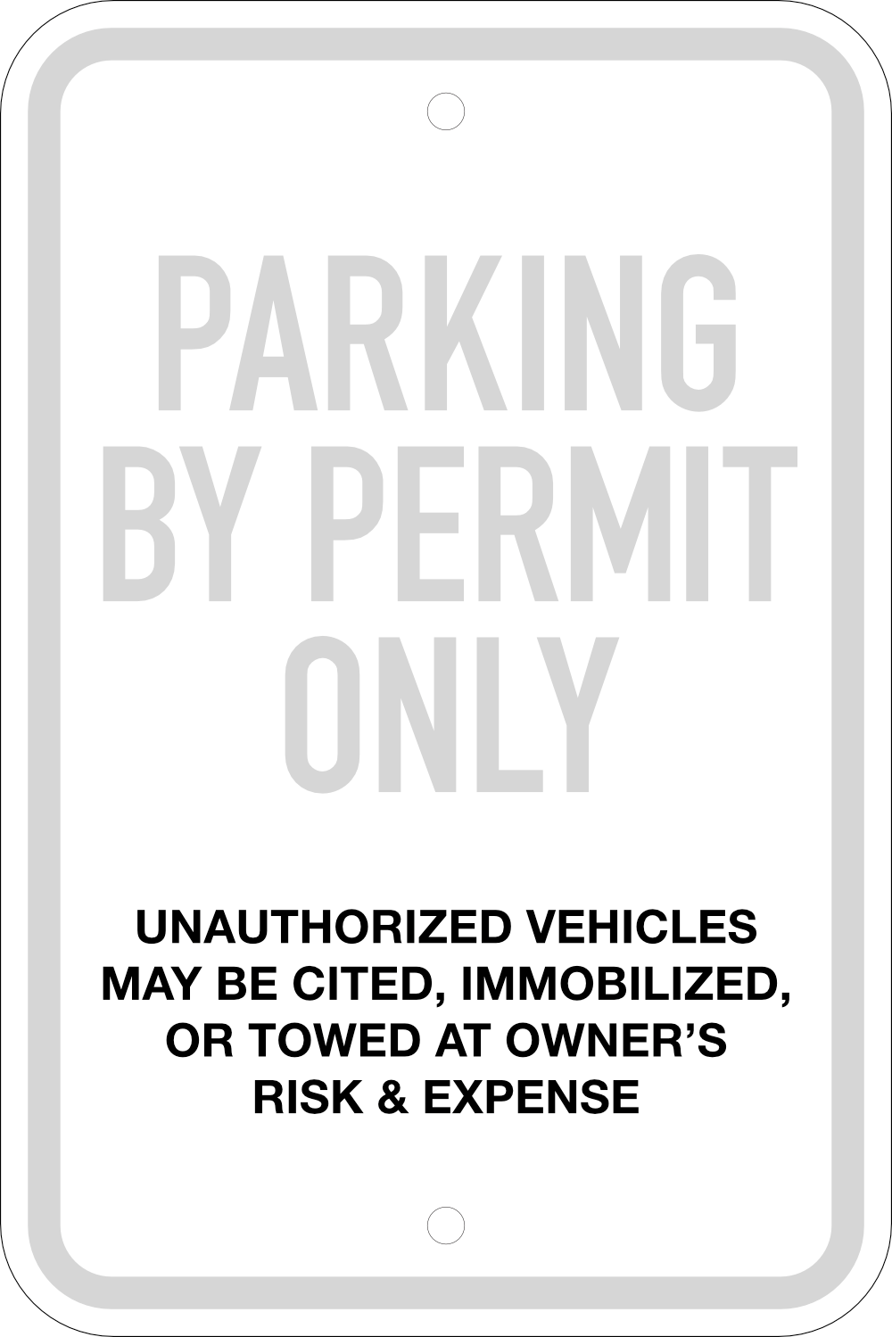 Parking by Permit Only Lot Sign, 12X18