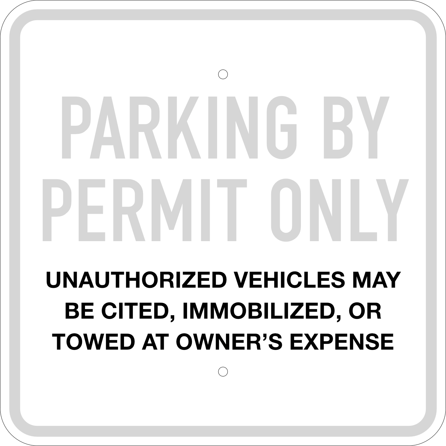 Parking by Permit Only Entrance Sign, 18X18