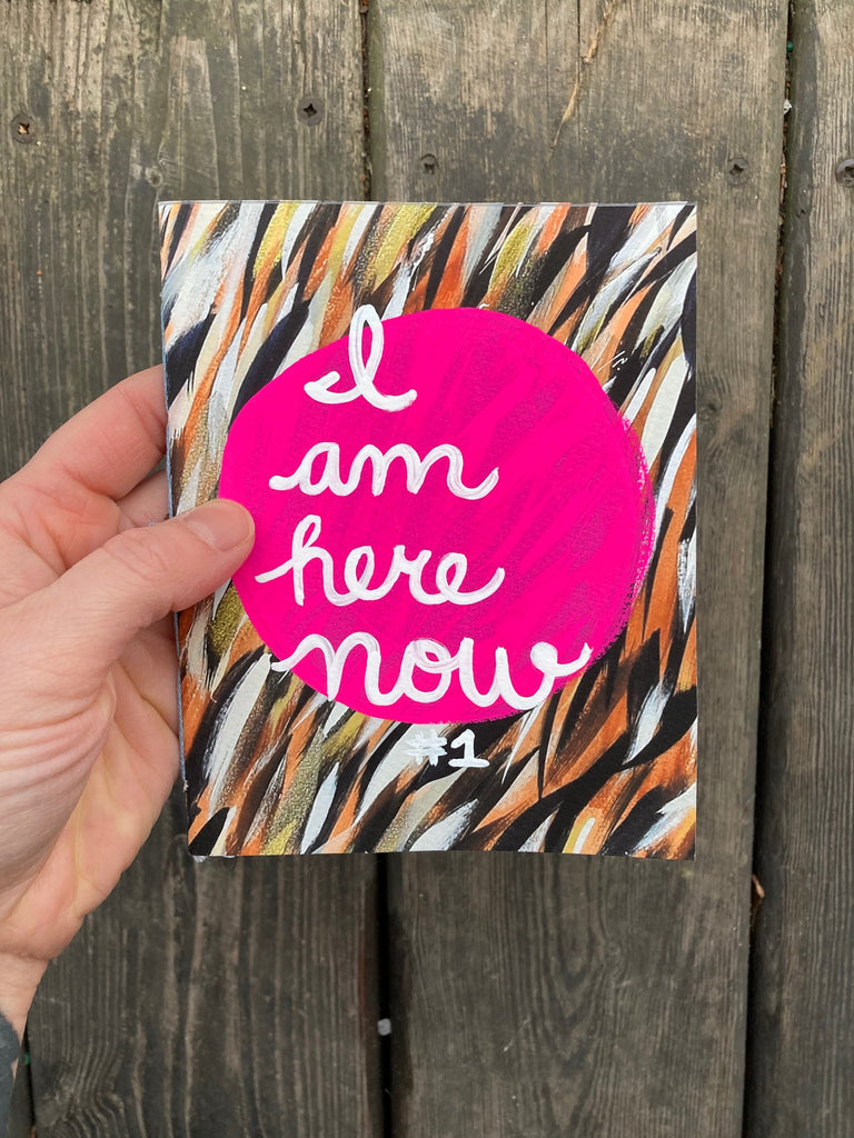 I Am Here Now / Handmade one-of-a-kind books, limited edition