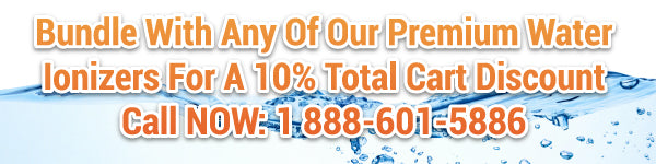 Bundle with any of our Premium Water Ionizers for 10% total Cart Discount