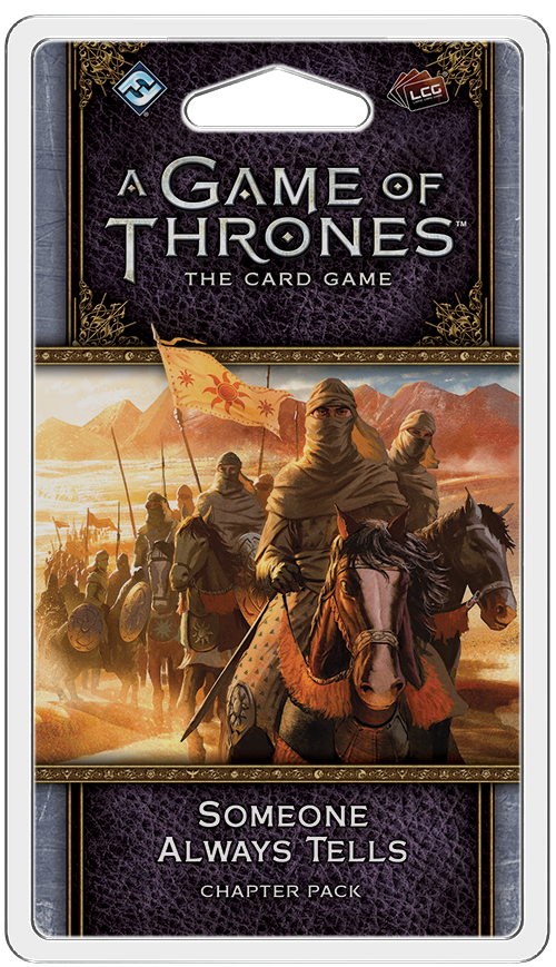 Someone Always Tells Chapter Pack: AGOT LCG 2nd Ed by FFG