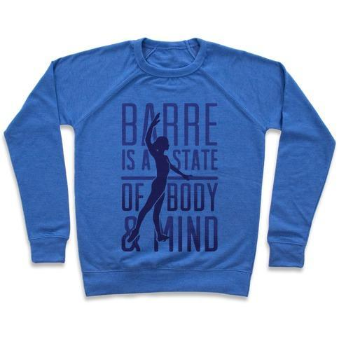 Virgin Teez  Pullover Crewneck Sweatshirt / x-small / Heathered Blue BARRE IS A STATE OF MIND AND BODY CREWNECK SWEATSHIRT