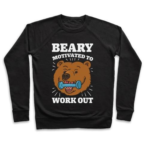 Virgin Teez  Pullover Crewneck Sweatshirt / x-small / Black BEARY MOTIVATED TO WORK OUT CREWNECK SWEATSHIRT