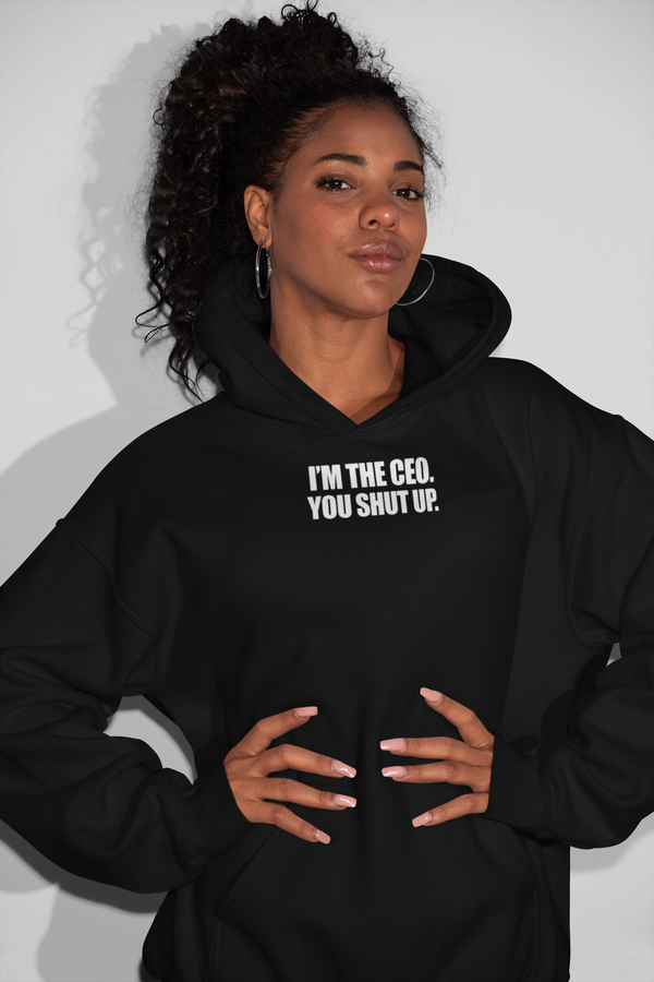 Virgin Teez Pull Over Hoodie CEO Shut Up Women Hoodie
