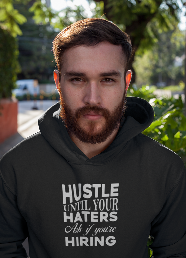 Virgin Teez Pull Over Hoodie Hustle Until Haters Hoodie