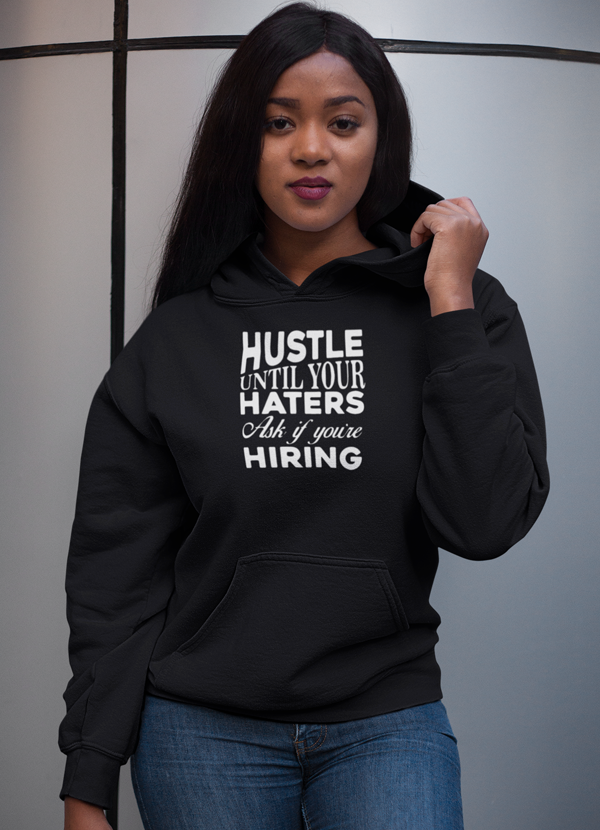 Virgin Teez Pull Over Hoodie Hustle Until Haters Women Hoodie