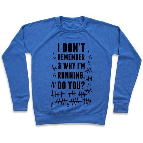 Virgin Teez  Pullover Crewneck Sweatshirt / x-small / Heathered Blue I DON'T REMEMBER WHY I'M RUNNING DO YOU? CREWNECK SWEATSHIRT