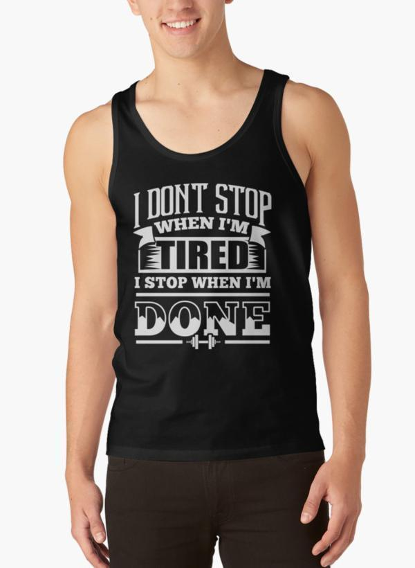 Ali Ahsan Tank Tops I Don't Stop When I'm Tired I Stop When I'm Done Gym