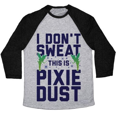 Virgin Teez  Baseball Tee Unisex Tri-Blend Baseball Tee / small / Athletic Gray / Black I DON'T SWEAT THIS IS PIXIE DUST UNISEX TRI-BLEND BASEBALL TEE