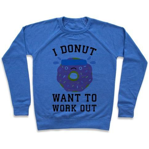 Virgin Teez  Pullover Crewneck Sweatshirt / x-small / Heathered Blue I DONUT WANT TO WORK OUT CREWNECK SWEATSHIRT