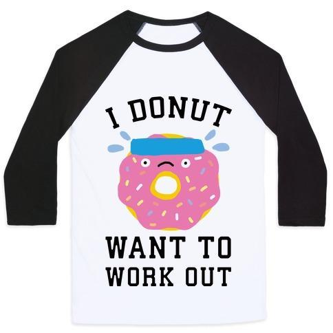 Virgin Teez  Baseball Tee Unisex Classic Baseball Tee / x-small / White/Black I DONUT WANT TO WORK OUT UNISEX CLASSIC BASEBALL TEE