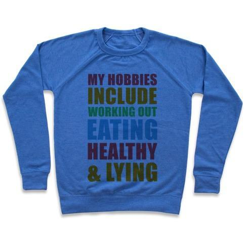 Virgin Teez  Pullover Crewneck Sweatshirt / x-small / Heathered Blue MY HOBBIES INCLUDE WORKING OUT EATING HEALTHY AND LYING CREWNECK SWEATSHIRT