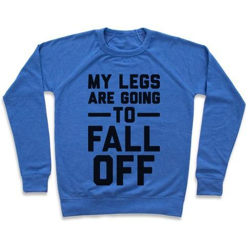 Virgin Teez  Pullover Crewneck Sweatshirt / x-small / Heathered Blue MY LEGS ARE GOING TO FALL OFF CREWNECK SWEATSHIRT