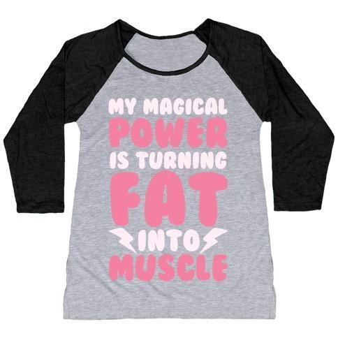 Virgin Teez  Baseball Tee Women's Tri-Blend Baseball Tee / small / Athletic Gray / Black MY MAGICAL POWER IS TURNING FAT INTO MUSCLE WOMEN'S TRI-BLEND BASEBALL TEE