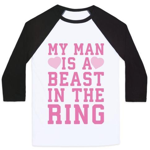 Virgin Teez  Baseball Tee Unisex Classic Baseball Tee / x-small / White/Black MY MAN IS A BEAST IN THE RING UNISEX CLASSIC BASEBALL TEE