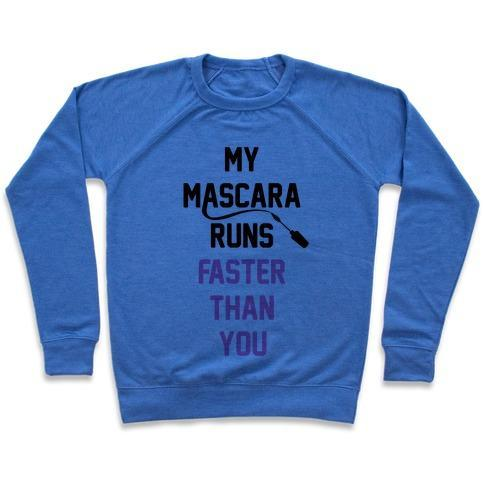 Virgin Teez  Pullover Crewneck Sweatshirt / x-small / Heathered Blue MY MASCARA RUNS FASTER THAN YOU CREWNECK SWEATSHIRT