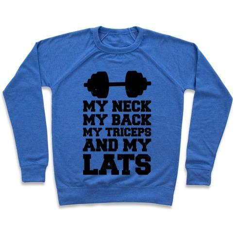Virgin Teez  Pullover Crewneck Sweatshirt / x-small / Heathered Blue MY NECK MY BACK MY TRICEPS AND MY LATS CREWNECK SWEATSHIRT