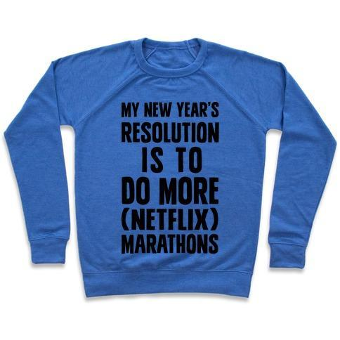 Virgin Teez  Pullover Crewneck Sweatshirt / x-small / Heathered Blue MY NEW YEAR'S RESOLUTION IS TO DO MORE NETFLIX MARATHONS CREWNECK SWEATSHIRT