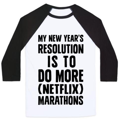 Virgin Teez  Baseball Tee Unisex Classic Baseball Tee / x-small / White/Black MY NEW YEAR'S RESOLUTION IS TO DO MORE NETFLIX MARATHONS UNISEX CLASSIC BASEBALL TEE