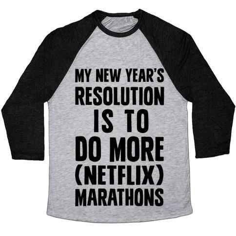 Virgin Teez  Baseball Tee Unisex Tri-Blend Baseball Tee / small / Athletic Gray / Black MY NEW YEAR'S RESOLUTION IS TO DO MORE NETFLIX MARATHONS UNISEX TRI-BLEND BASEBALL TEE