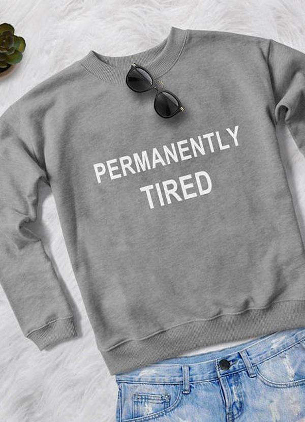 Sadaf Hamid Sweat Shirt PERMANENTLY TIRED WOMEN SWEAT SHIRT