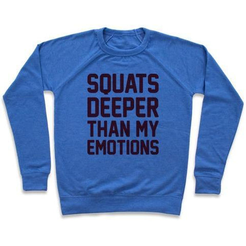 Virgin Teez  Pullover Crewneck Sweatshirt / x-small / Heathered Blue SQUATS DEEPER THAN MY EMOTIONS CREWNECK SWEATSHIRT
